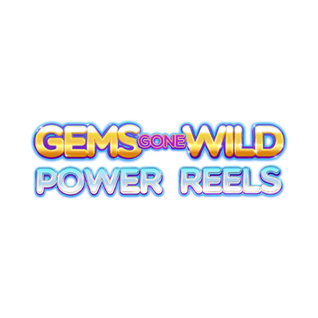 Gems Gone Wild Power Reels em Betfair Cassino