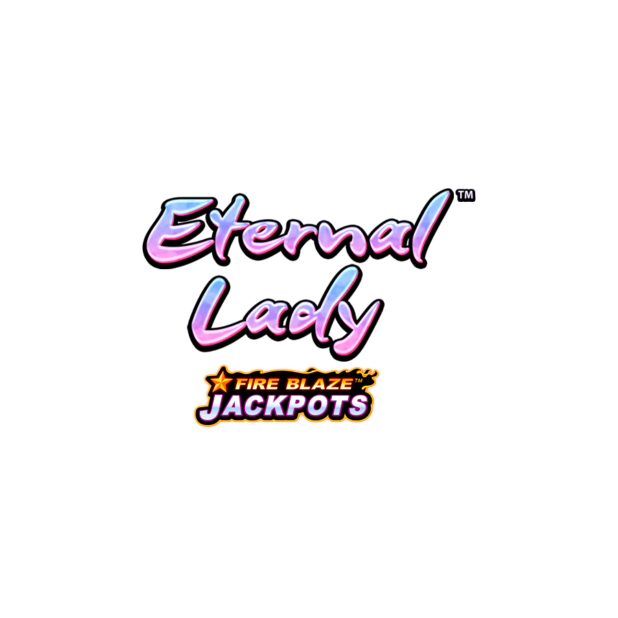 Eternal Lady™