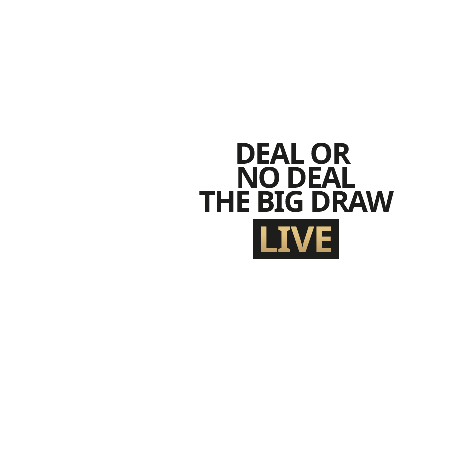 Live Deal or No Deal - The Big Draw!