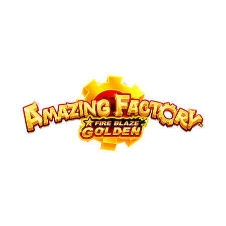Fire Blaze Golden: Amazing Factory™ - Betfair Casino