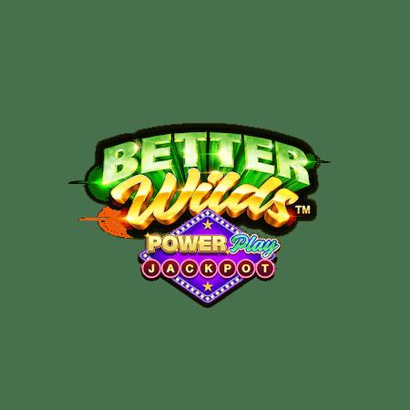 Better Wilds Powerplay Jackpots™ - Betfair Casino