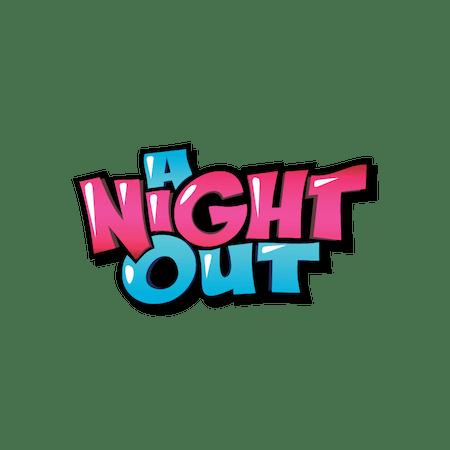 A Night Out - Betfair Casinò