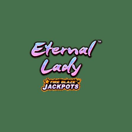 Eternal Lady™