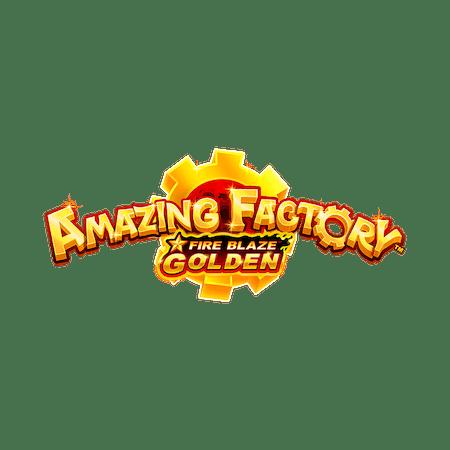 Fire Blaze Golden Amazing Factory™ - Betfair Vegas