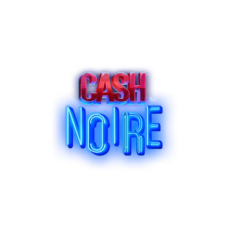 Cash Noire on Paddy Power Games